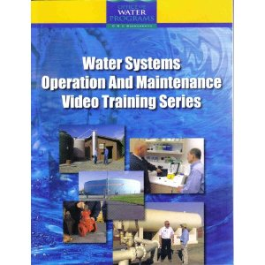 Water Systems O&M Video Training Series Manual